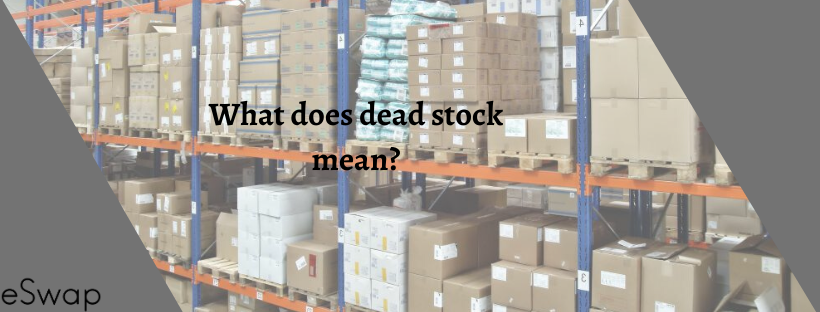 dead stock meaning