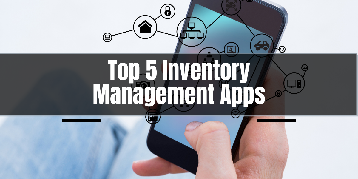 Top 5 mobile Inventory management apps