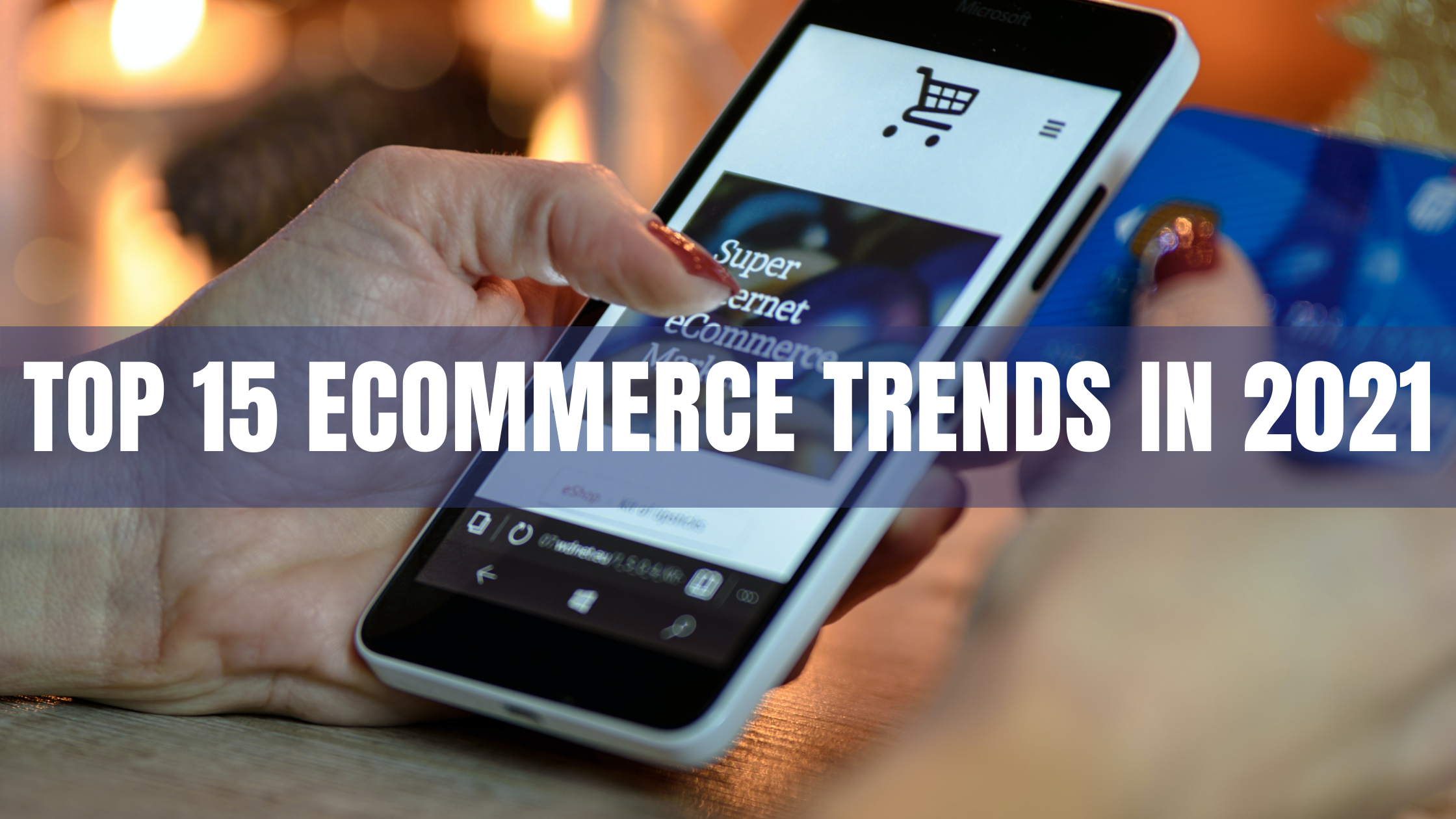 Top 15 e-commerce trends in 2021