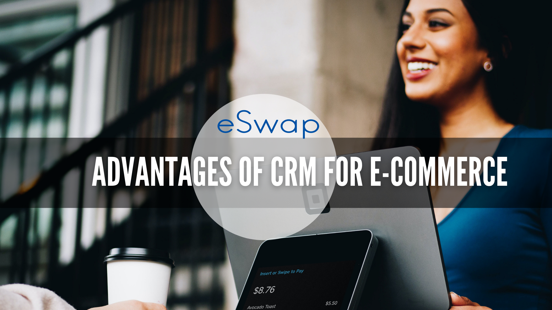 Advantages of CRM in e-Commerce