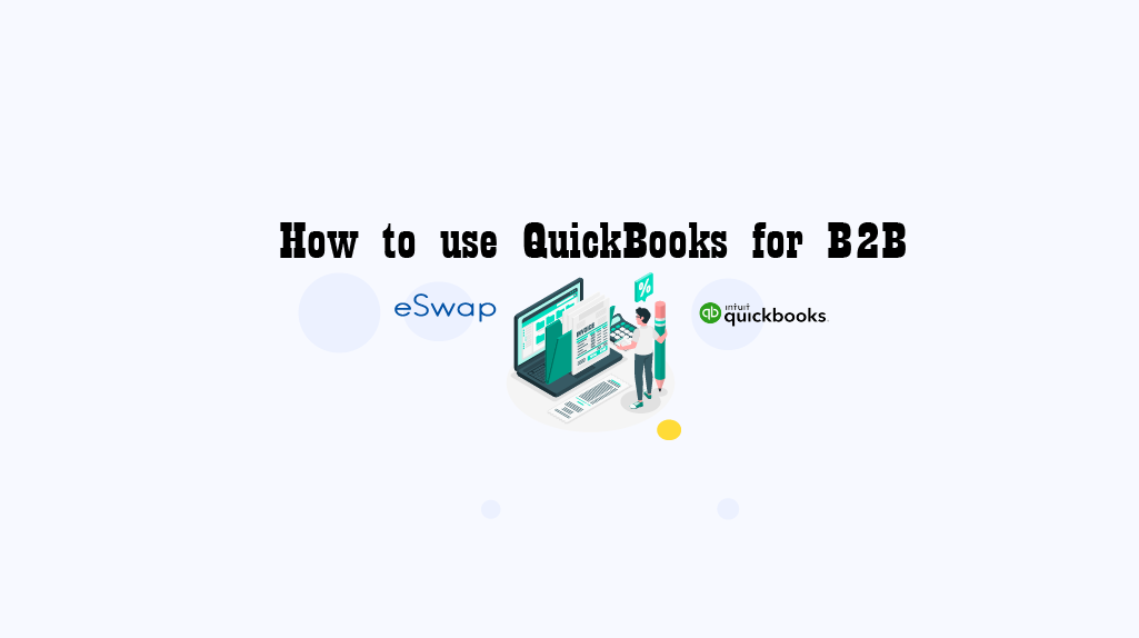 How to use QuickBooks for B2B